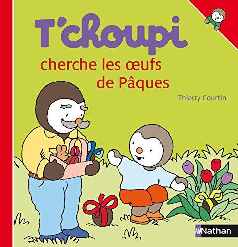 T'choupi cherche les oeufs de Pâques par [Thierry Courtin]