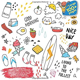 Jumbo Coloring Book Good Morning Nice Day Living to the Fullest, Cake, Baby, Junk Food, Heart, Paris, Indian, Family, Spring, Dog, Little Pony, Egg, ... Day Living to the Fullest and others Doodle)