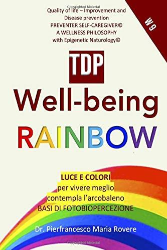 TDP WELL- BEING RAINBOW: Luce e colori per vivere meglio contempla l'arcobaleno - Basi di Fotobiopercezione