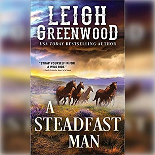 A Steadfast Man Audiobook By Leigh Greenwood cover art