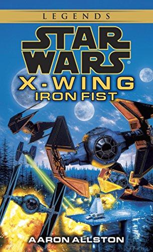 Iron Fist: Star Wars Legends (X-Wing) (Star Wars: X-Wing - Legends Book 6) (English Edition)