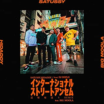 InternationalStreetAnthem (Dotonbori Remix) [feat. SATUSSY, HIDADDY & BIG MOOLA]