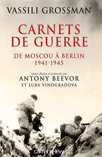 Carnets de guerre : De Moscou à Berlin, 1941-1945