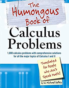 The Humongous Book of Calculus Problems  Humongous Books