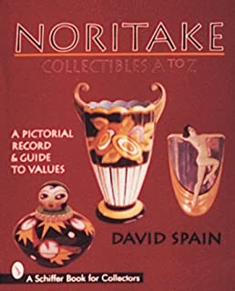 Noritake Collectibles A to Z: A Pictorial Record & Guide to Values (Schiffer Book for Collectors)