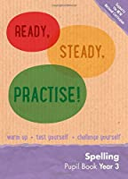Ready, Steady, Practise! - Year 3 Spelling Pupil Book: English Ks2 (Ready, Steady Practise!)