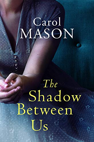 The Shadow Between Us by [Carol Mason]