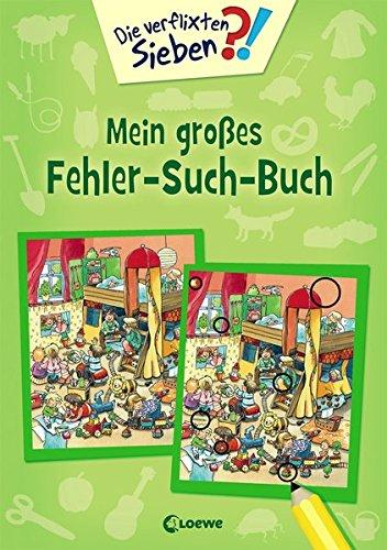 Die verflixten Sieben - Mein großes Fehler-Such-Buch: Über 100 Unterschiede und Unstimmigkeiten für Rätselfans ab 5 Jahre. Mit Lösungen
