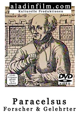 Paracelsus - Forscher und Gelehrter
