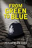 From Green to Blue: A hilarious and dark tale of policing in 1980s London (The Nostrils Series Book 1)