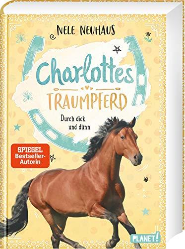 Durch dick und dünn (6) (Charlottes Traumpferd, Band 6)