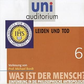 Was ist der Mensch? Leiden und Tod (Uni-Auditorium) Titelbild