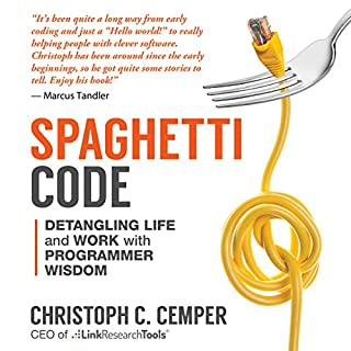 Spaghetti Code     Detangling Life and Work with Programmer Wisdom              By:                                                                                                                                 Christoph C. Cemper                               Narrated by:                                                                                                                                 Adam Dubeau                      Length: 5 hrs and 50 mins     3 ratings     Overall 1.0