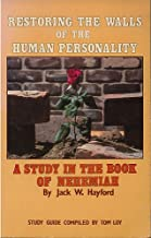 Restoring the Walls of the Human Personality: A Study in the Book of Nehemiah (with study guide)