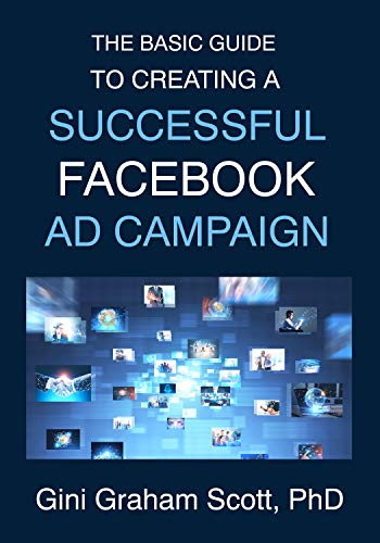 The Basic Guide to Creating a Successful Facebook Ad Campaign