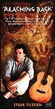Reaching Back- The Life and Music Of Steve Tilston by Steve Tilston (2007-08-07)