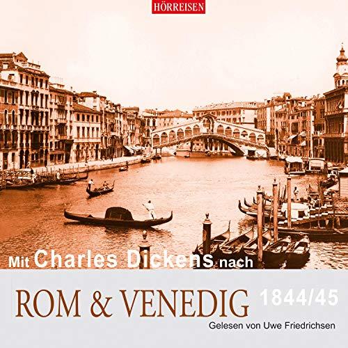 Mit Charles Dickens nach Rom & Venedig     Hörreisen              Autor:                                                                                                                                 Charles Dickens                               Sprecher:                                                                                                                                 Uwe Friedrichsen                      Spieldauer: 1 Std. und 8 Min.     Noch nicht bewertet     Gesamt 0,0