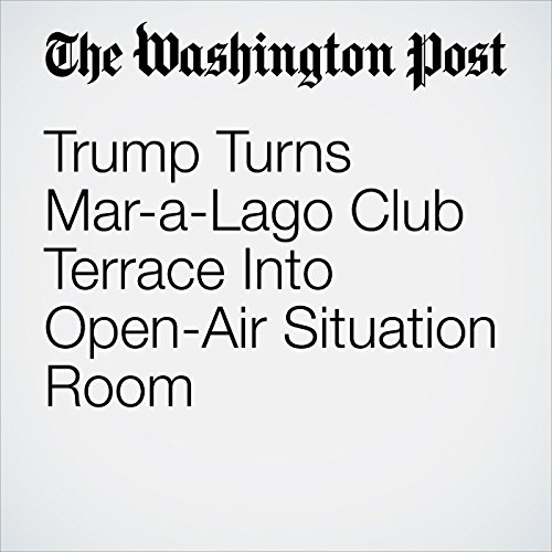 Trump Turns Mar-a-Lago Club Terrace Into Open-Air Situation Room                   By:                                                                                                                                 David A. Fahrenthold                               Narrated by:                                                                                                                                 Sam Scholl                      Length: Not Yet Known     Not rated yet     Overall 0.0