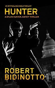 HUNTER: A Dylan Hunter Justice Thriller (Dylan Hunter Thrillers Book 1) by [Robert Bidinotto]