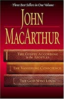 The Gospel According to the Apostles/the Vanishing Conscience/the God Who Loves