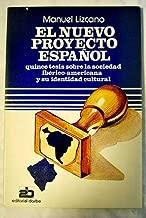 El nuevo proyecto español: Quince tesis sobre la sociedad ibérico-americana y su identidad cultural (Spanish Edition)