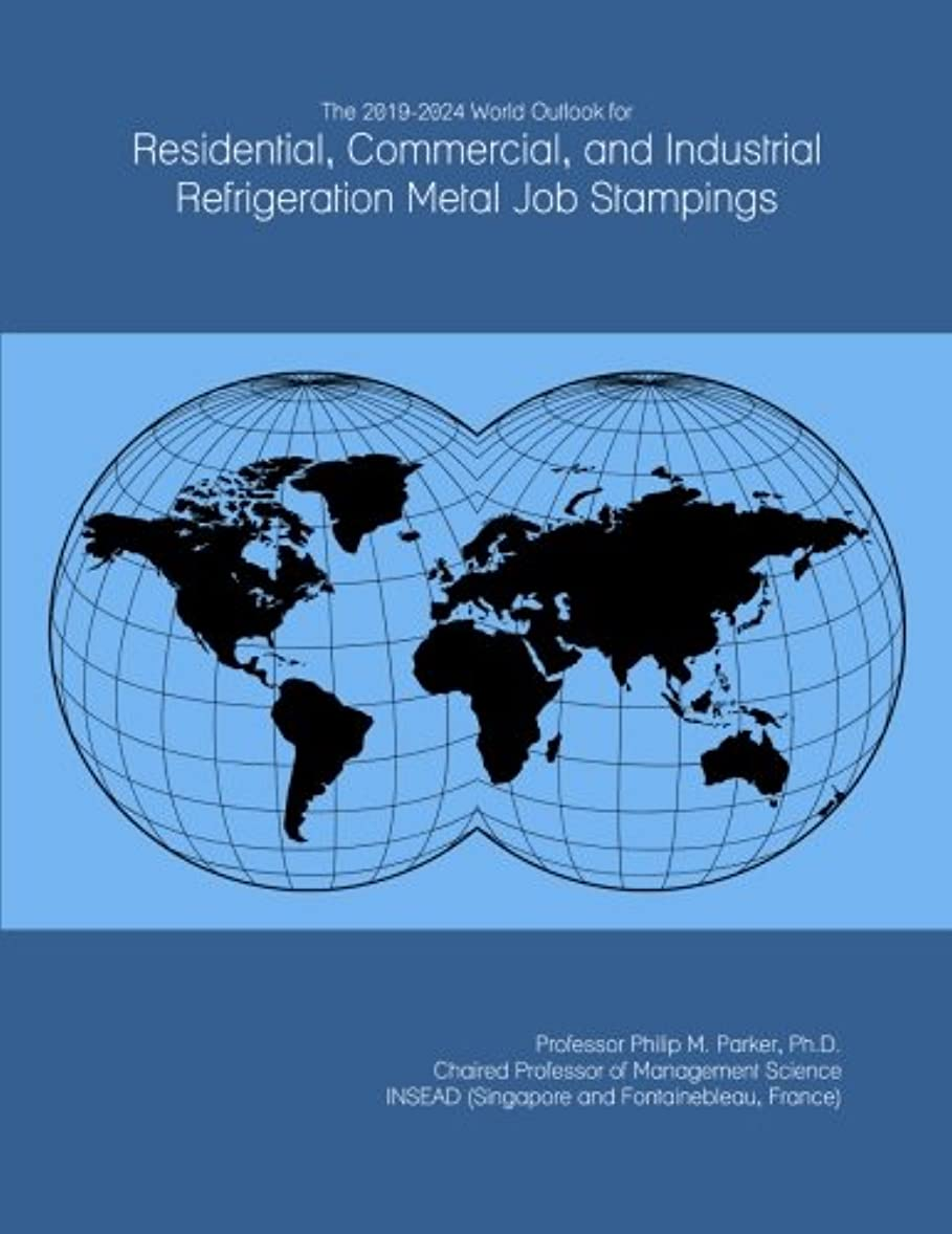 ショートスリチンモイまたねThe 2019-2024 World Outlook for Residential, Commercial, and Industrial Refrigeration Metal Job Stampings