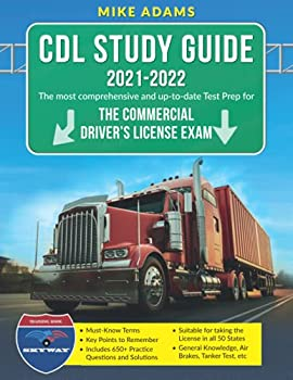 CDL Study Guide 2021-2022  The most comprehensive and up-to-date Test prep for the Commercial Driver's License Exam  CDL Training Book