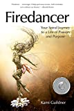 Firedancer: Your Spiral Journey to a Life of Passion and Purpose