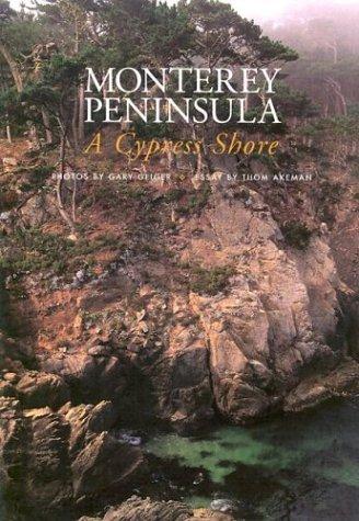 Monterey Peninsula: A Cypress Shore