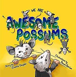 Awesome Possums Kindle Edition By Douglas Juliette Barton Steven Children Kindle Ebooks Amazon Com