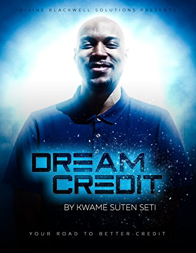 Dream Credit: Your Road To Better Credit (English Edition)