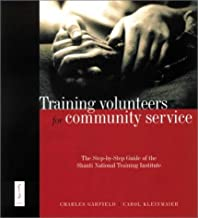 Training Volunteers for Community Service, Package Set: Contains Trainer's Guide and Participant's Workbook: The Step-by-Step Guide of the Shanti National Training Institute