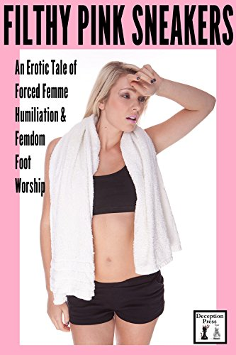 Filthy Pink Sneakers: An Erotic Tale of Forced Femme Humiliation and Femdom Foot Worship (English Edition)