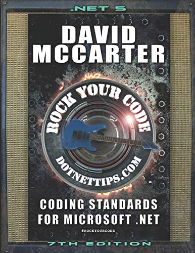 Compare Textbook Prices for Rock Your Code: Coding Standards for Microsoft .NET  ISBN 9798589711707 by McCarter, David Paul