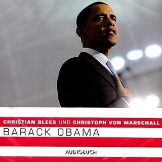 Barack Obama                   Autor:                                                                                                                                 Christian Blees,                                                                                        Christoph von Marschall                               Sprecher:                                                                                                                                 Christian Blees,                                                                                        Christoph von Marschall                      Spieldauer: 1 Std. und 4 Min.     24 Bewertungen     Gesamt 4,1