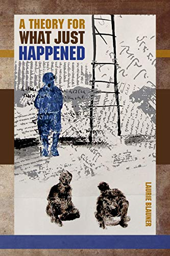 A Theory for What Just Happened by [Laurie Blauner, Julie Shavin]