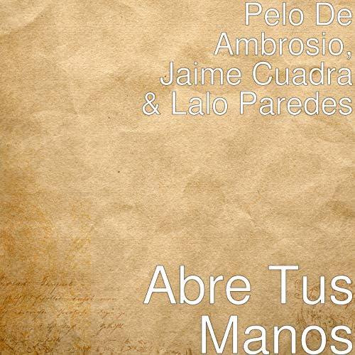 Pelo de Ambrosio, Jaime Cuadra & Lalo Paredes