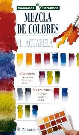 MANUALES PARRAMON TEMAS VARIOS  MEZCLA DE COLORES-ACUARELA (Manuales parramón)