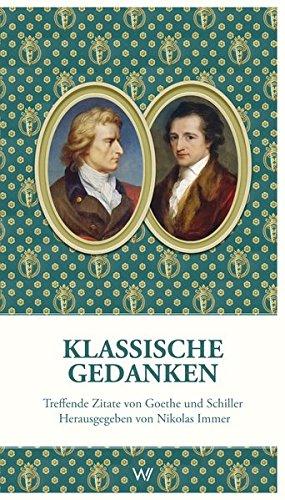 Klassische Gedanken: Treffende Zitate von Goethe und Schiller