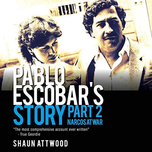 Pablo Escobar's Story, Part 2: Narcos at War cover art
