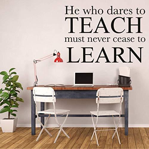 Autocollant mural en vinyle avec citation inspirante « He Who Dares to Teach Must Never Cease to Learn John Cotton Dana »