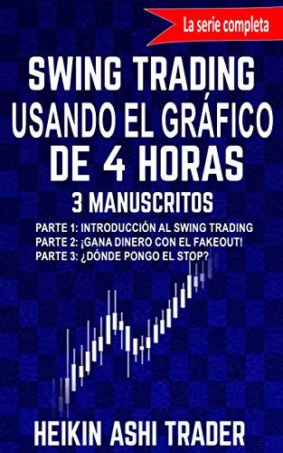 Portada del libro Swing Trading Usando el Gráfico de 4 Horas: 3 Manuscritos de Heikin  Ashi Trader