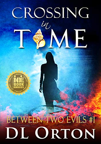 Crossing In Time: A Pandemic Love Story (Between Two Evils Book 1) by [D. L. Orton]