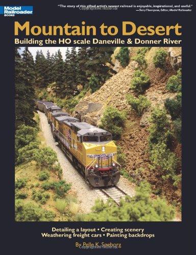 Mountain to Desert: Building the HO scale Daneville & Donner River