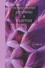 Horse Mane Braiding & Plaiting Journal: designing your horses braids & Plaits