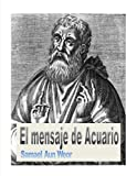 El Mensaje de Acuario ( Comentado )