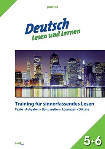 Pauker. Die Lernhilfen / Deutsch - Lesen und Lernen, Klasse 5+6: Training für sinnerfassendes Lesen
