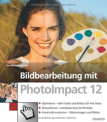 Bildbearbeitung mit PhotoImpact 12