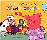 L'Anniversaire de Robert Cochon