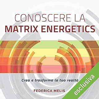 Conoscere la Matrix Energetics copertina